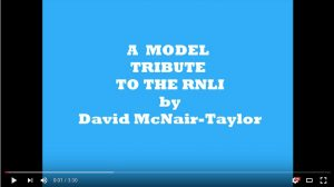 David McNair-Taylor's RNLI Model Tribute