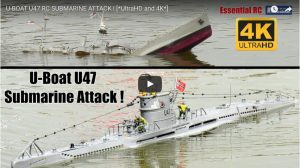 U-BOAT U47 RC SUBMARINE ATTACK !